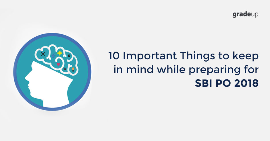 10 Important things to keep in mind while preparing for SBI PO 2018
